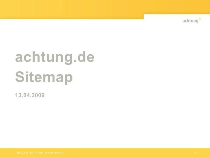 achtung.de Sitemap 13.04.2009     März 2009 | Björn Walter | achtung! interaktiv Februar 2009 • Björn Walter • achtung! We...
