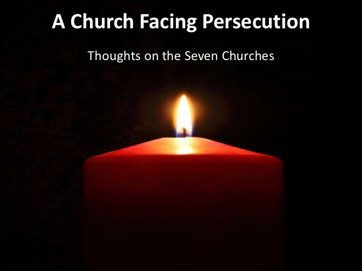 A Church Facing Persecution<br />Thoughts on the Seven Churches <br />