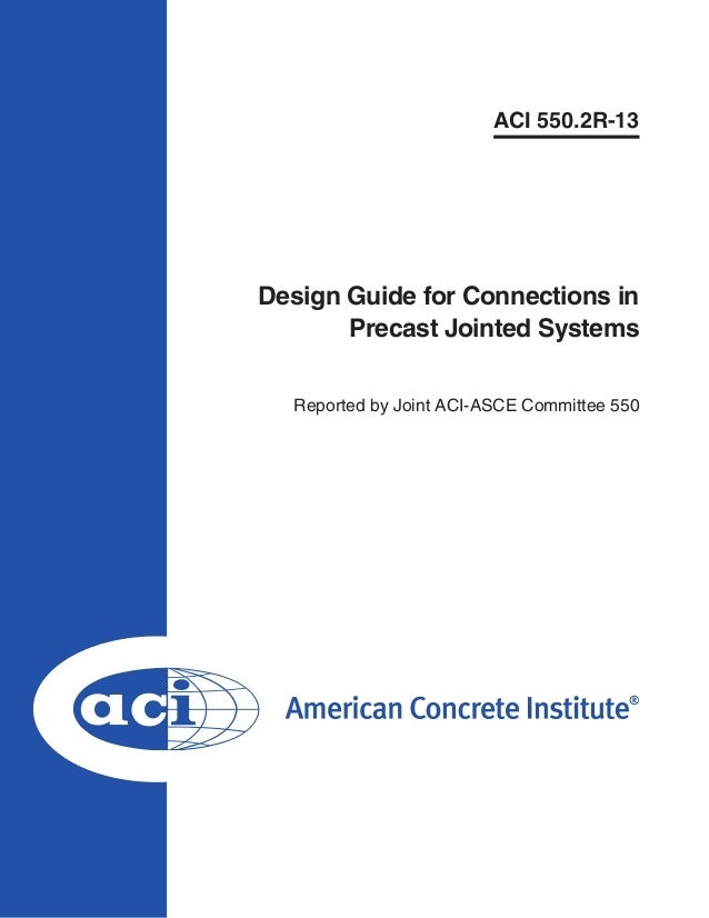 ACI 550.2R-13  Design Guide for Connections in Precast Jointed Systems Reported by Joint ACI-ASCE Committee 550