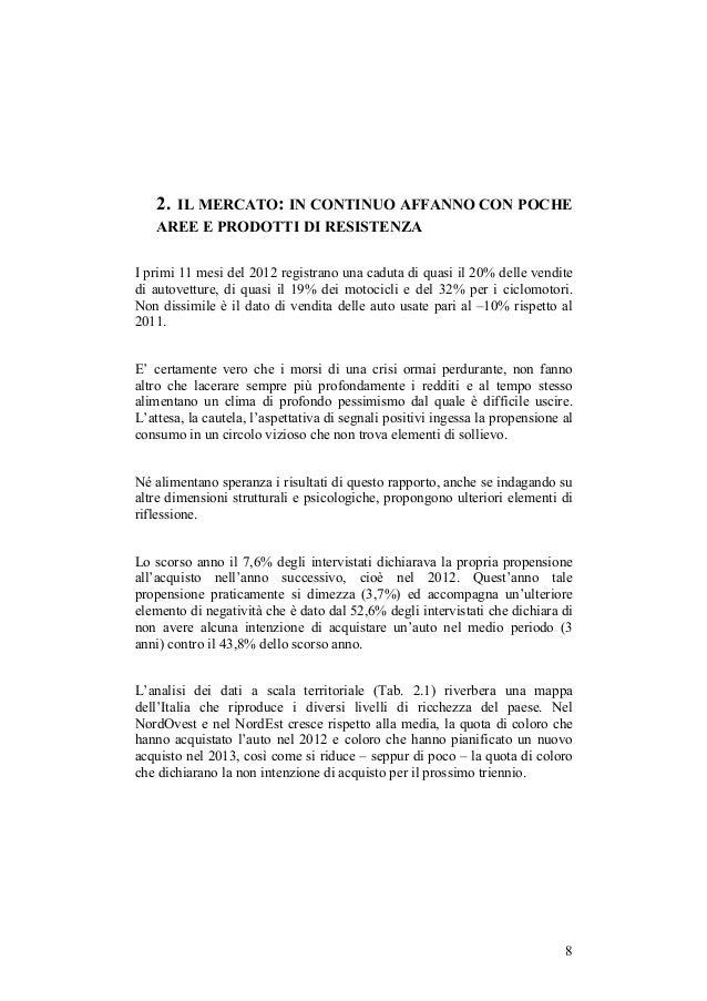 2. IL MERCATO: IN CONTINUO AFFANNO CON POCHE   AREE E PRODOTTI DI RESISTENZAI primi 11 mesi del 2012 registrano una caduta...