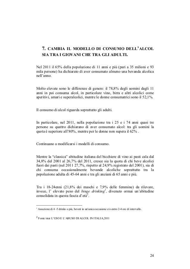 7. CAMBIA IL MODELLO DI CONSUMO DELL'ALCOL       SIA TRA I GIOVANI CHE TRA GLI ADULTI.Nel 2011 il 65% della popolazione di...