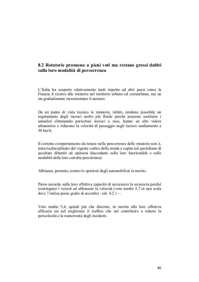 8.2 Rotatorie promosse a pieni voti ma restano grossi dubbisulla loro modalità di percorrenzaL'Italia ha scoperto relativa...