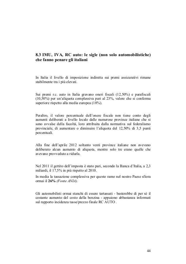 8.3 IMU, IVA, RC auto: le sigle (non solo automobilistiche)che fanno penare gli italianiIn Italia il livello di imposizion...