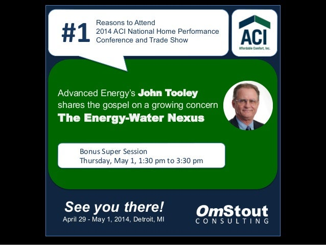 We   Reasons to Attend 2014 ACI National Home Performance Conference and Trade Show#1   See you there! April 29 - May ...