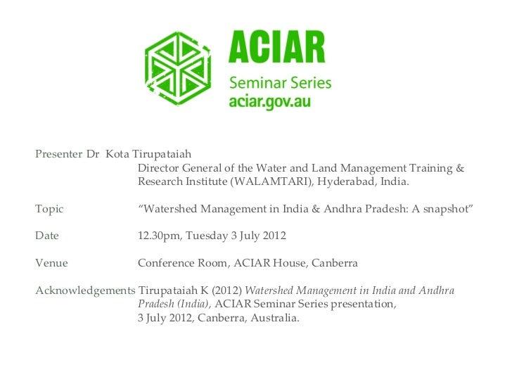 Presenter Dr Kota Tirupataiah                   Director General of the Water and Land Management Training &              ...