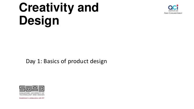 Creativity and Design Day 1: Basics of product design