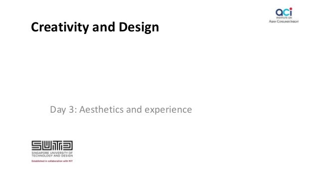 Creativity and Design Day 3: Aesthetics and experience