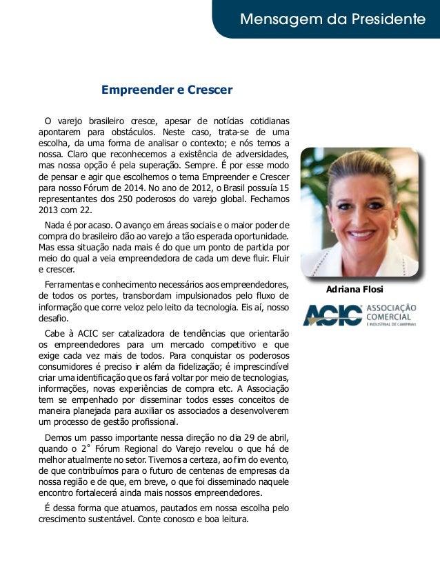 Empreender e Crescer O varejo brasileiro cresce, apesar de notícias cotidianas apontarem para obstáculos. Neste caso, trat...