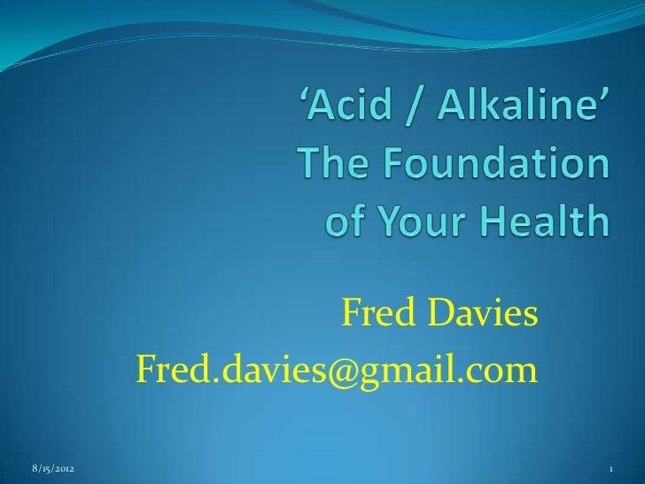 Fred Davies            Fred.davies@gmail.com8/15/2012                            1
