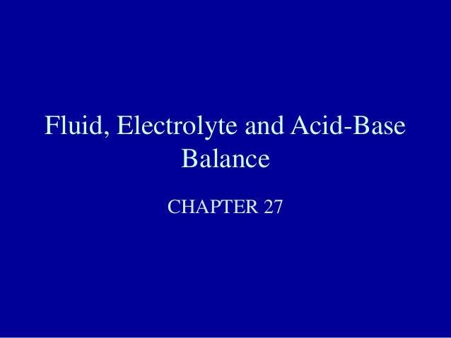 Fluid, Electrolyte and Acid-Base Balance CHAPTER 27