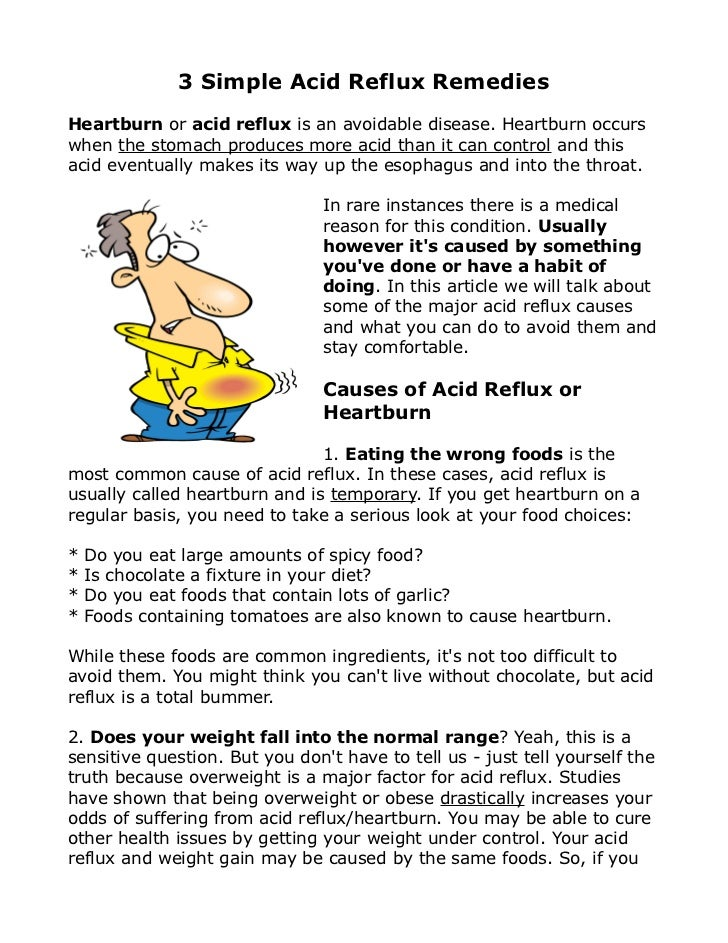 3 Simple Acid Reflux RemediesHeartburn or acid reflux is an avoidable disease. Heartburn occurswhen the stomach produces m...