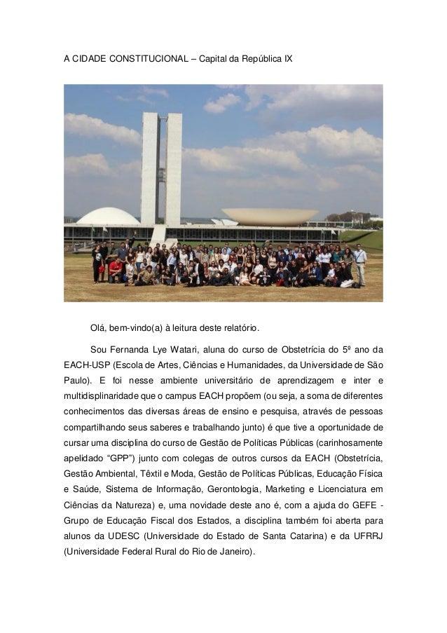 A CIDADE CONSTITUCIONAL – Capital da República IX Olá, bem-vindo(a) à leitura deste relatório. Sou Fernanda Lye Watari, al...