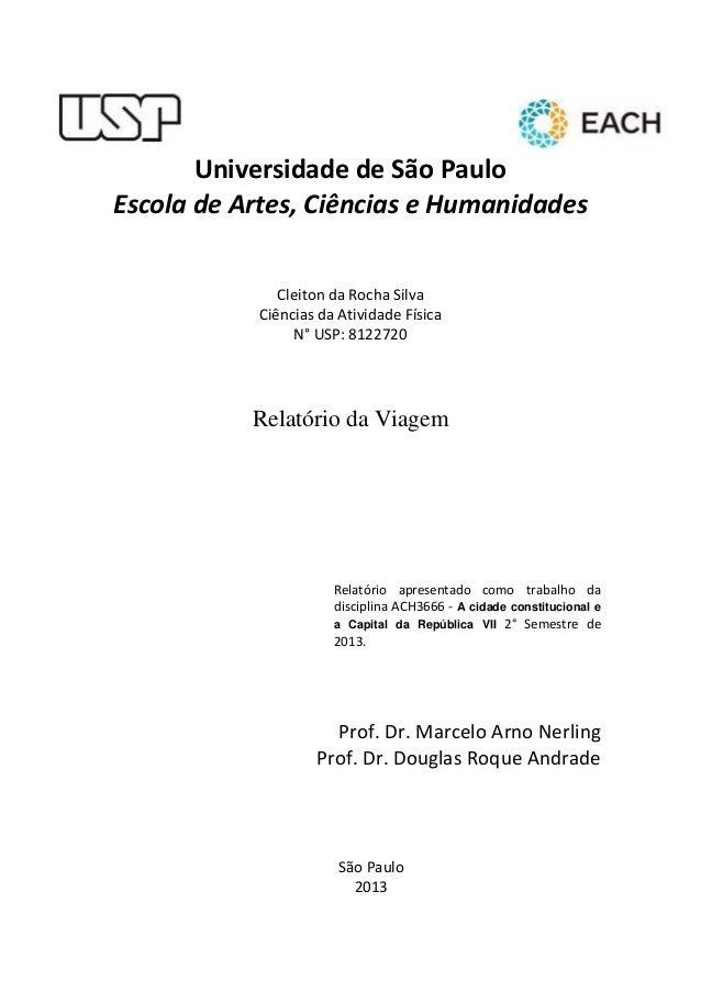 Universidade de São Paulo Escola de Artes, Ciências e Humanidades Cleiton da Rocha Silva Ciências da Atividade Física N° U...