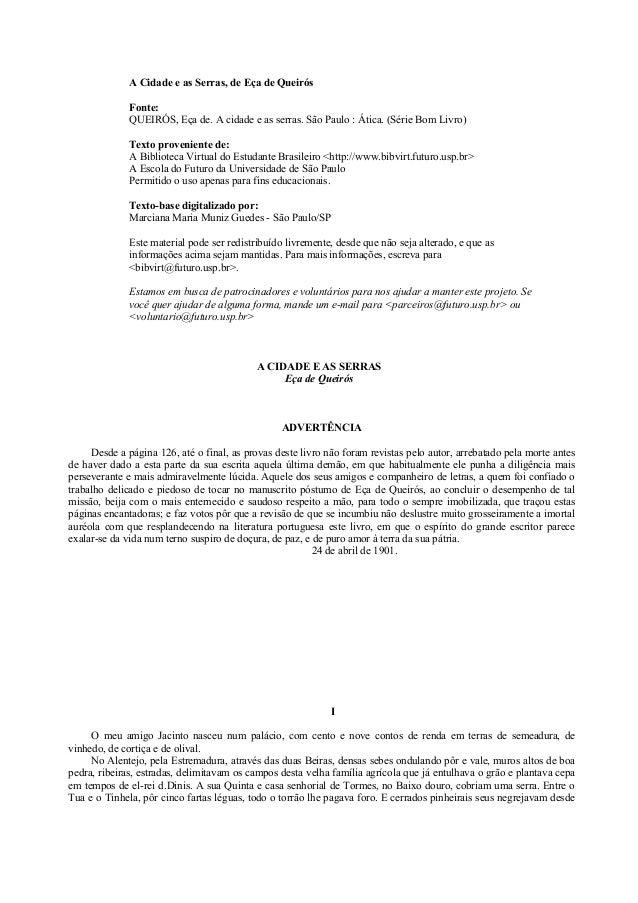 A Cidade e as Serras, de Eça de Queirós Fonte: QUEIRÓS, Eça de. A cidade e as serras. São Paulo : Ática. (Série Bom Livro)...