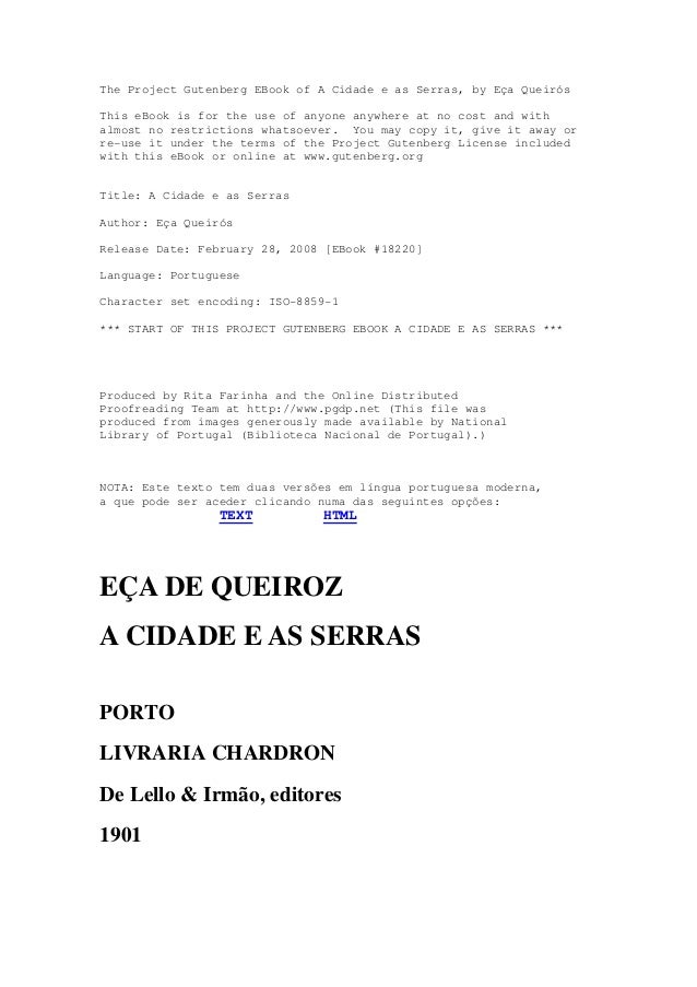 The Project Gutenberg EBook of A Cidade e as Serras, by Eça Queirós This eBook is for the use of anyone anywhere at no cos...