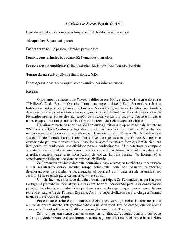A Cidade e as Serras, Eça de Queirós Classificação da obra: romance finissecular do Realismo em Portugal 16 capítulos (8 p...