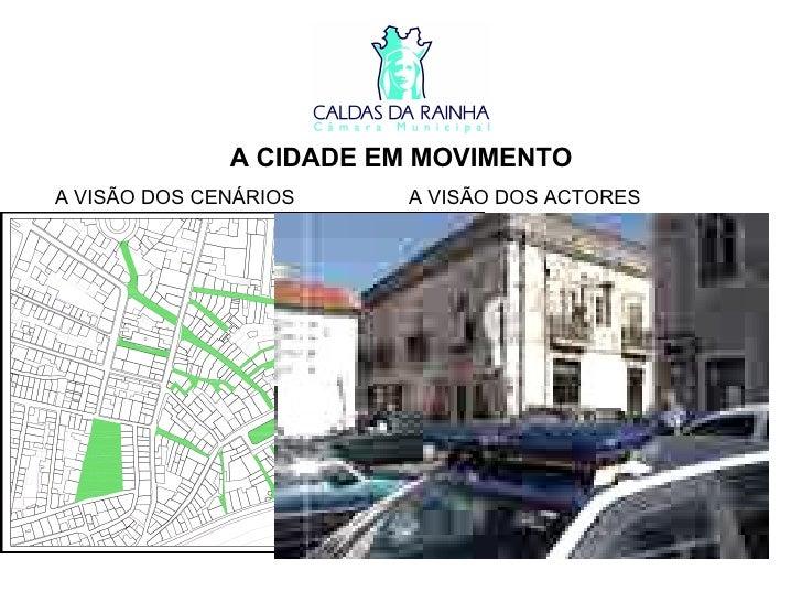 A CIDADE EM MOVIMENTO A VISÃO DOS CENÁRIOS A VISÃO DOS ACTORES