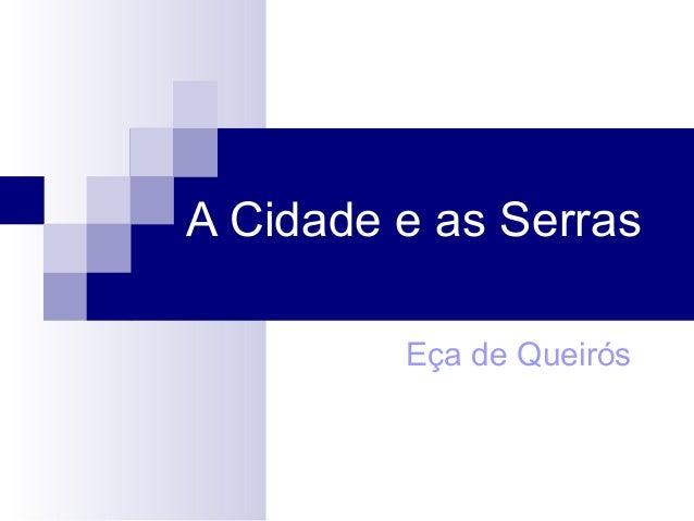 A Cidade e as Serras   3ª B - 2013 Slide 2