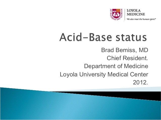 Brad Bemiss, MD                  Chief Resident.        Department of MedicineLoyola University Medical Center            ...