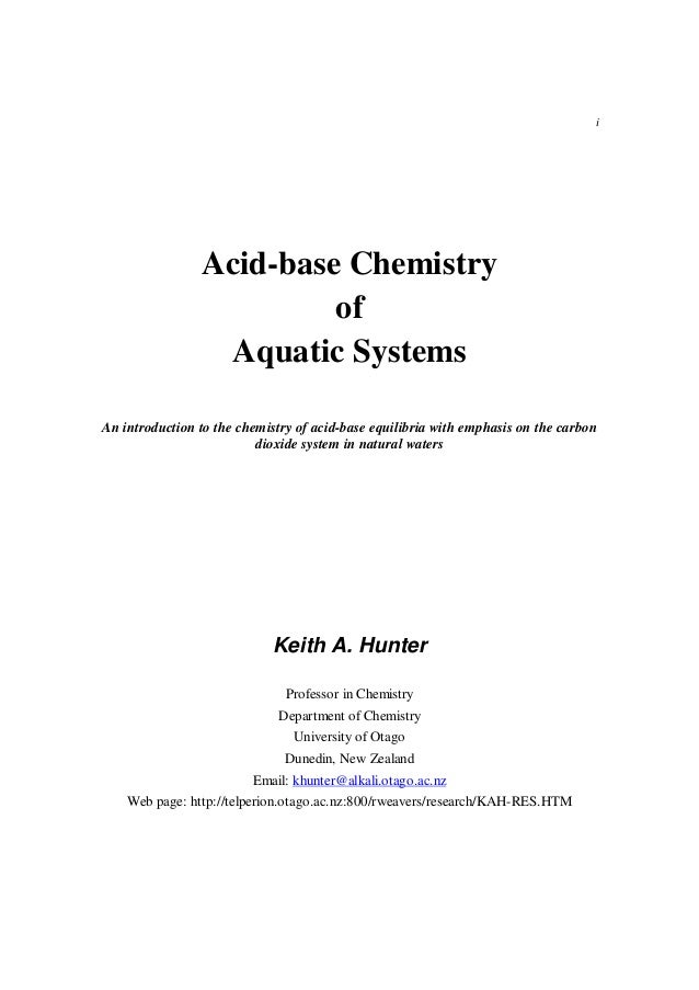 i Acid-base Chemistry of Aquatic Systems An introduction to the chemistry of acid-base equilibria with emphasis on the car...