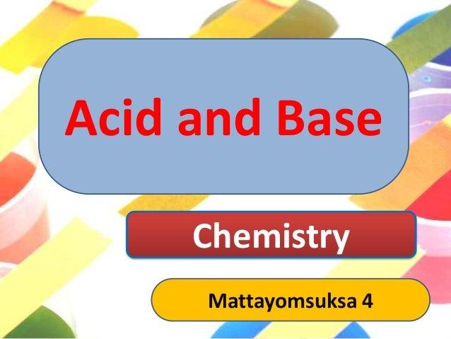 Acid and Base     Chemistry     Mattayomsuksa 4