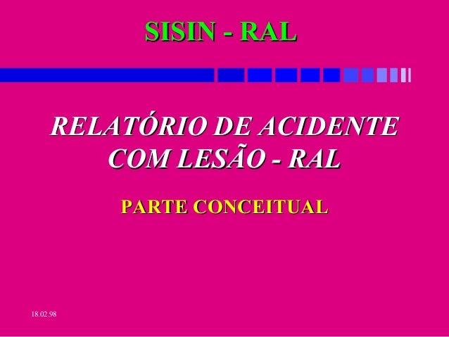 SSIISSIINN -- RRAALL  RREELLAATTÓÓRRIIOO DDEE AACCIIDDEENNTTEE  18.02.98  CCOOMM LLEESSÃÃOO -- RRAALL  PPAARRTTEE CCOONNCC...