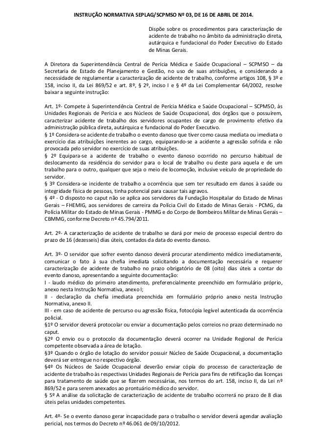 INSTRUÇÃO NORMATIVA SEPLAG/SCPMSO Nº 03, DE 16 DE ABRIL DE 2014. Dispõe sobre os procedimentos para caracterização de acid...