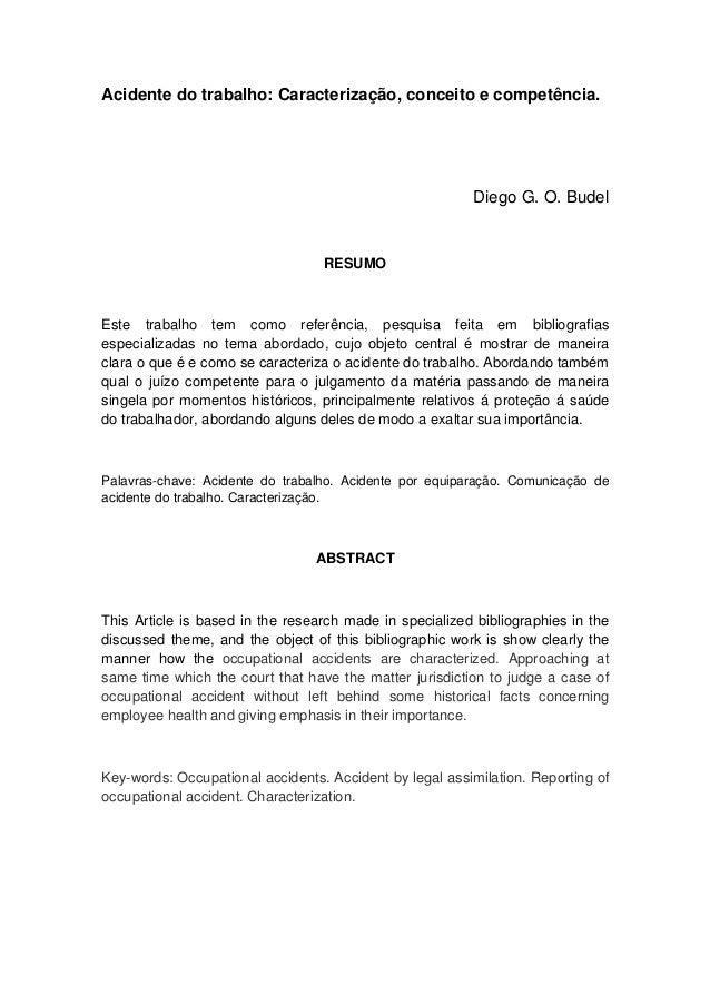 Acidente do trabalho: Caracterização, conceito e competência. Diego G. O. Budel RESUMO Este trabalho tem como referência, ...