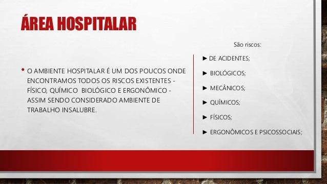 ÁREA HOSPITALAR • A PREOCUPAÇÃO COM OS PROFISSIONAIS DESTA ÁREA SURGIU NA DÉCADA DE 70, QUANDO PESQUISADORES DA USP ENFOCA...