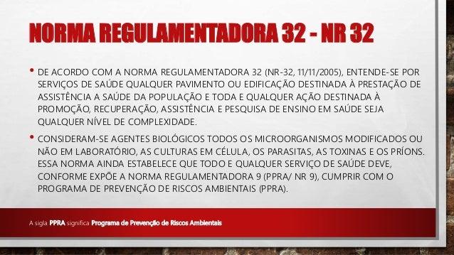 NORMA REGULAMENTADORA 32 - NR 32 • EM TODA OCORRÊNCIA DE ACIDENTE DE TRABALHO ENVOLVENDO OS RISCOS BIOLÓGICOS COM OU SEM A...