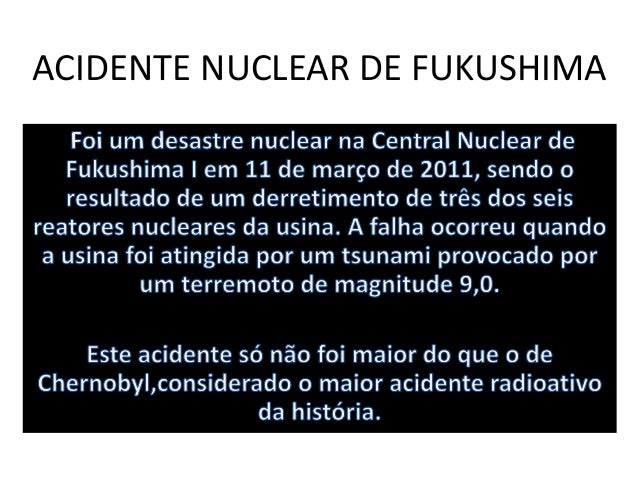 ACIDENTE NUCLEAR DE FUKUSHIMA