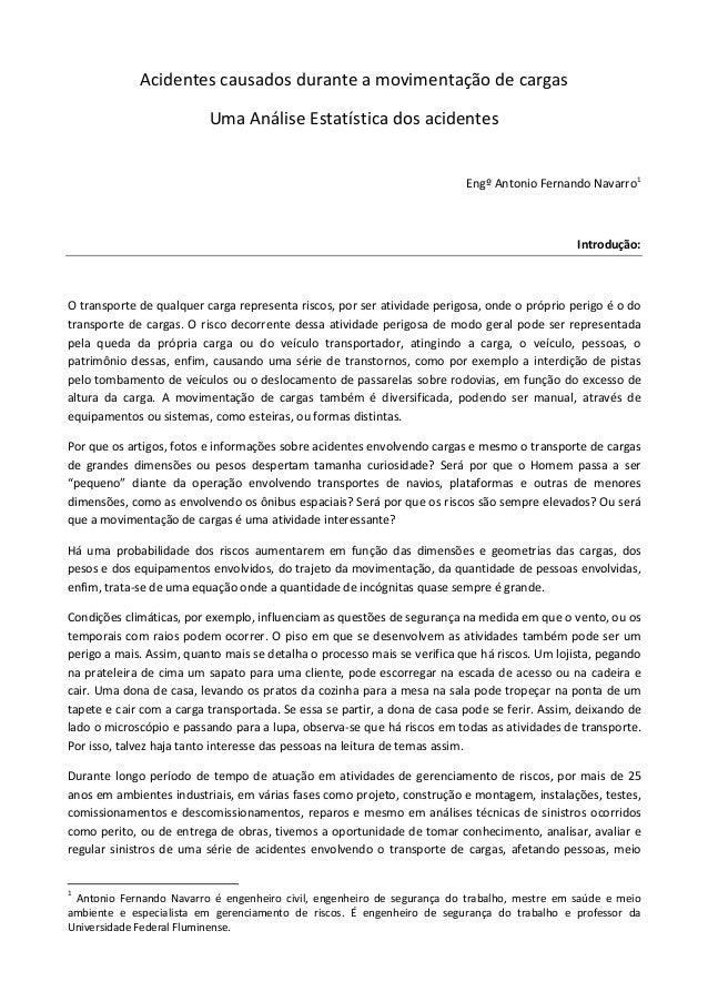 Acidentes causados durante a movimentação de cargas Uma Análise Estatística dos acidentes  Engº Antonio Fernando Navarro1 ...