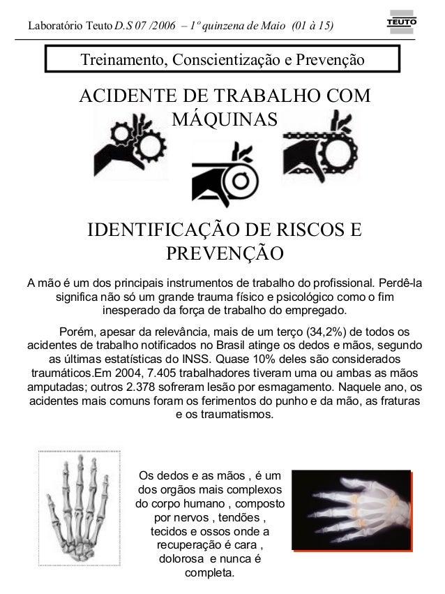 Treinamento, Conscientização e Prevenção Laboratório Teuto D.S 07 /2006 – 1º quinzena de Maio (01 à 15) ACIDENTE DE TRABAL...
