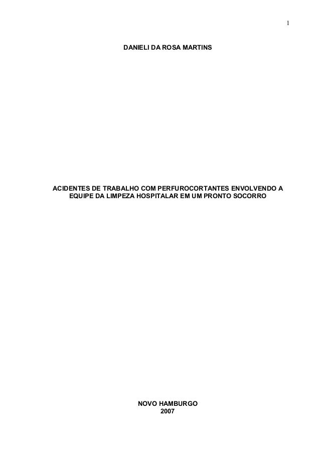 1 DANIELI DA ROSA MARTINS ACIDENTES DE TRABALHO COM PERFUROCORTANTES ENVOLVENDO A EQUIPE DA LIMPEZA HOSPITALAR EM UM PRONT...