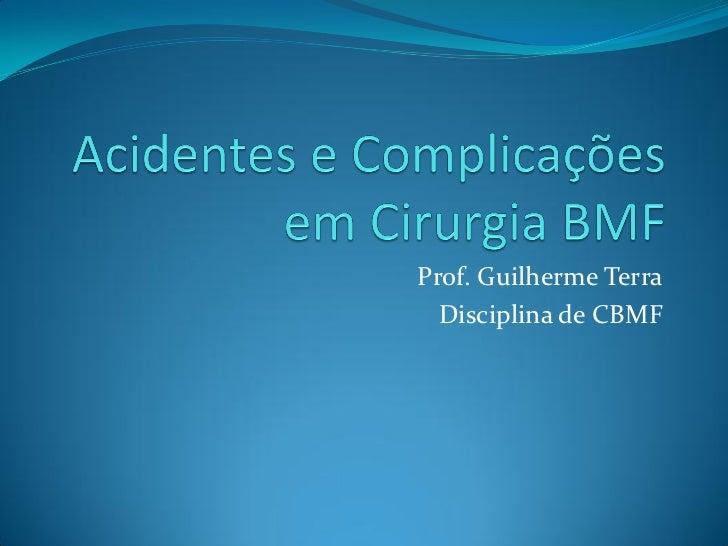 Prof. Guilherme Terra  Disciplina de CBMF