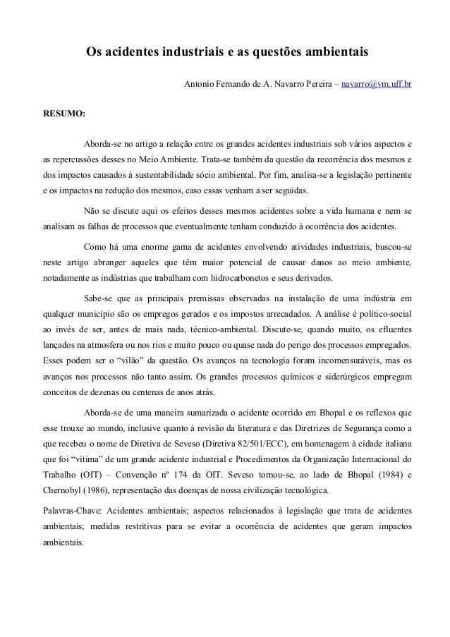 Os acidentes industriais e as questões ambientais Antonio Fernando de A. Navarro Pereira – navarro@vm.uff.br RESUMO: Abord...