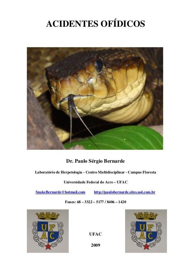 ACIDENTES OFÍDICOSDr. Paulo Sérgio BernardeLaboratório de Herpetologia - Centro Multidisciplinar - Campus FlorestaUniversi...