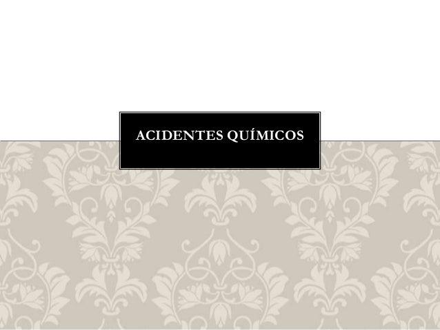 ACIDENTES QUÍMICOS