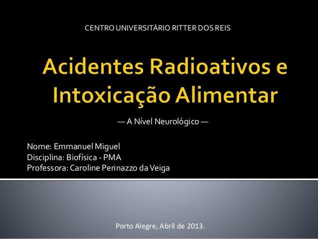 ― A Nível Neurológico ― CENTRO UNIVERSITÁRIO RITTER DOS REIS Nome: Emmanuel Miguel Disciplina: Biofísica - PMA Professora:...