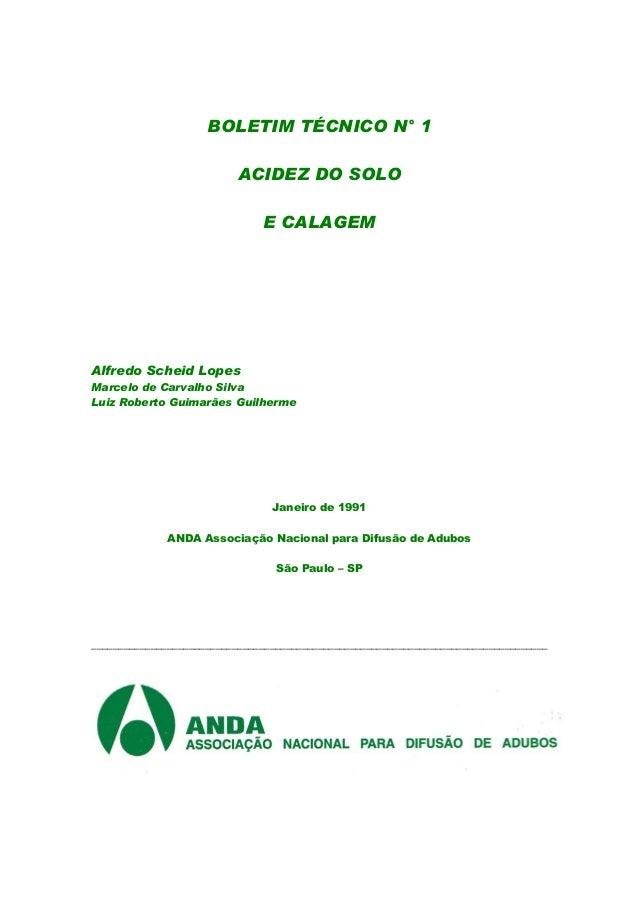 BOLETIM TÉCNICO N° 1 ACIDEZ DO SOLO E CALAGEM Alfredo Scheid Lopes Marcelo de Carvalho Silva Luiz Roberto Guimarães Guilhe...