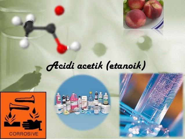 Acidi acetik (etanoik)