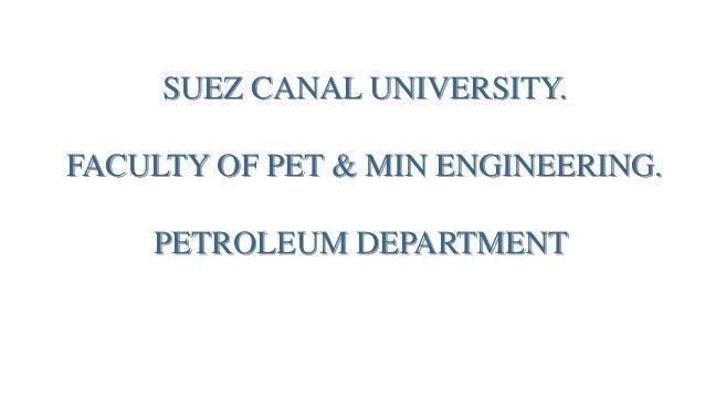 SUEZ CANAL UNIVERSITY. FACULTY OF PET & MIN ENGINEERING. PETROLEUM DEPARTMENT