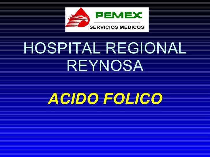 HOSPITAL REGIONAL REYNOSA ACIDO FOLICO