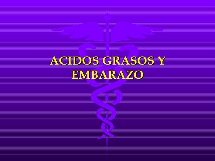 ACIDOS GRASOS Y EMBARAZO