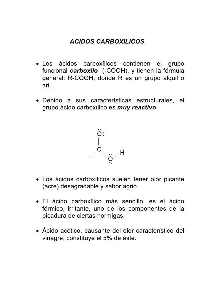 ACIDOS CARBOXILICOS   • Los ácidos carboxílicos contienen el grupo   funcional carboxilo (-COOH), y tienen la fórmula   ge...