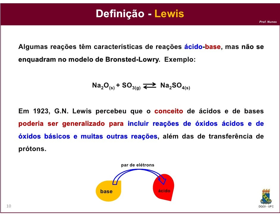 Definição - Lewis                                                                       Prof. Nunes     Algumas reações tê...