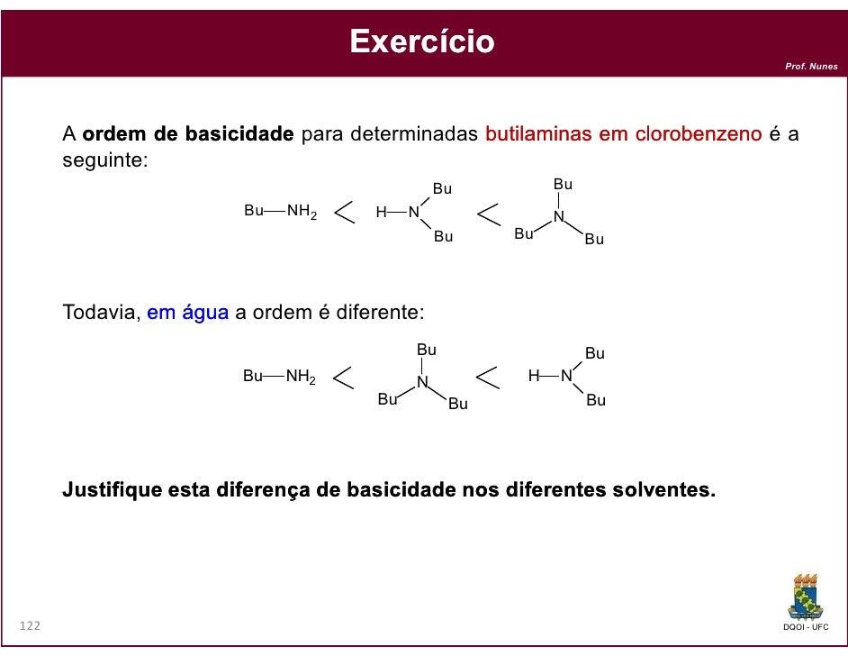 Exercício                                                                           Prof. Nunes      A ordem de basicidade...