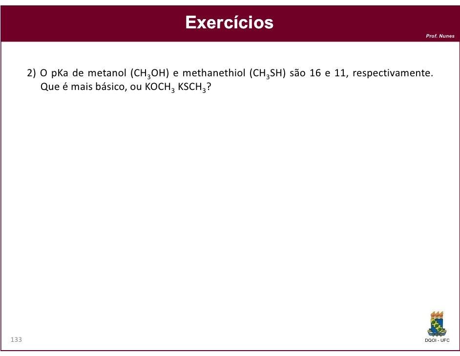 Exercícios                                                                                    Prof. Nunes      2) O pKa de...