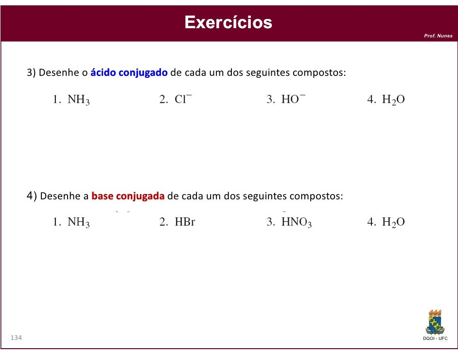 Exercícios                                                                         Prof. Nunes      3) Desenhe o ácido con...