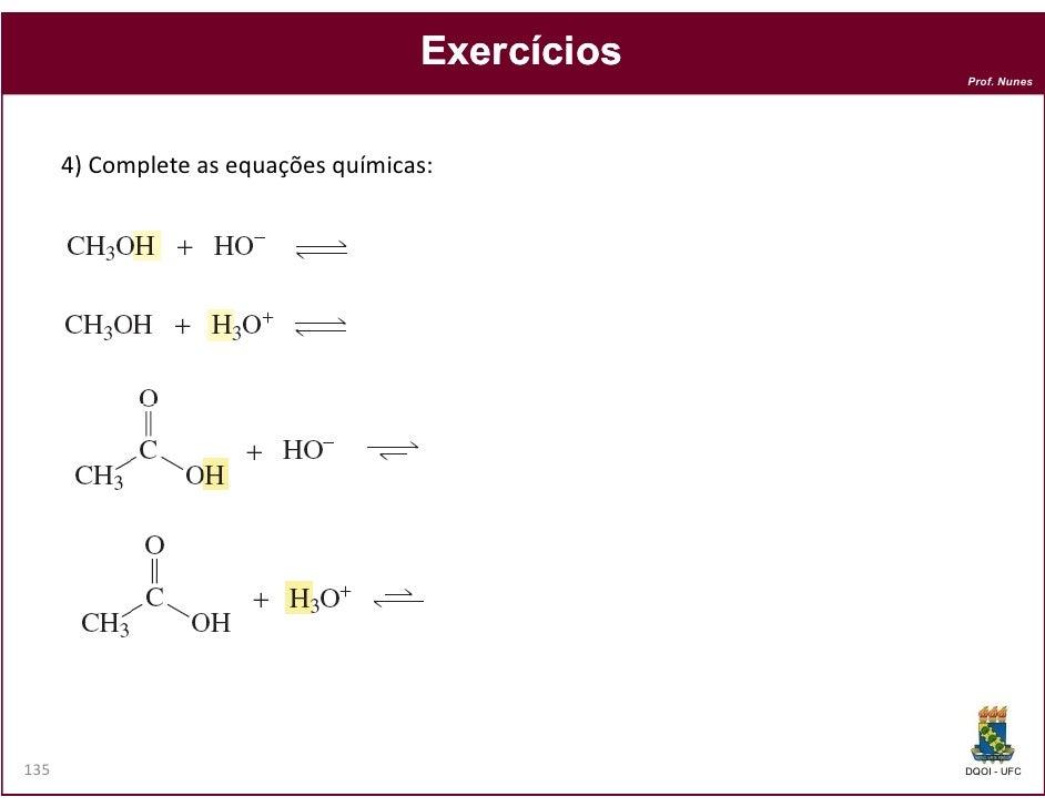 Exercícios                                                  Prof. Nunes      4) Complete as equações químicas:135         ...